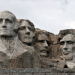 MOUNT RUSHMORE (from left to right) George Washington, Thomas Jefferson, Theodore Roosevelt, and Abraham Lincoln