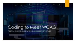 Coding to Meet WCAG title image with computers and code in the background.