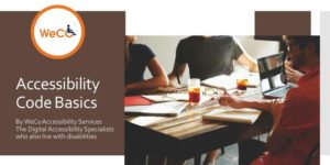 """Photo: Three people witting around a table with laptop, papers, glasses and beverages. """"Accessibility Code Basics"""" and the WeCo logo are to the left."""