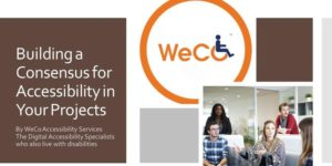 "Photo: Five individuals sitting at different levels in an office. ""Building a Consensus for Accessibility in Your Projects"" and the WeCo logo at the left."