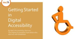 Graphic: WeCo logo at the top left of a gold box. 'Getting Started in Digital Accessibility' written in the box. An orange icon or a person riding in a wheelchair is to the right of the box.