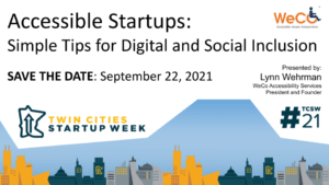 Save the Date: September 22, 2021 Accessible Startups: Simple Tips for Digital and Social Inclusion Event - Twin Cities Startup Week 2021