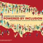 National Disability Employment Awareness Month logo. Theme: America's Recovery Powered by Inclusion. Shows a map of the US with professionals with disabilities around the edges.